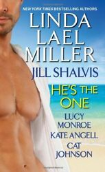 He's The One By Linda Lael Miller, Jill Shalvis, Lucy Monroe, Kate Angell