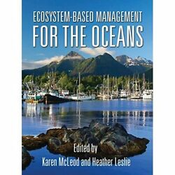 Ecosystem-based Management For The Oceans - Paperback New Crowder Larry 2009-0