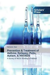 Prevention And Treatment Of Asthma Epilepsy Polio Autism And Hiv/aids By Humera