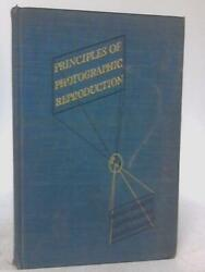 Principles Of Photographic Reproduction Carl W. Miller - 1942 Id00147