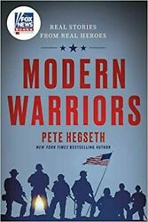 Modern Warriors: Real Stories from Real Heroes HARDCOVER 2020 by Pete Hegseth