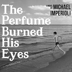 The Perfume Burned His Eyes By Imperioli Michael Book The Fast Free Shipping
