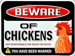 Beware Of Chickens Not Responsible For Injury Or Death YOU HAVE BEEN WARNED