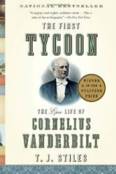 The First Tycoon The Epic Life Of Cornelius Vander... By Stiles T.j. Paperback