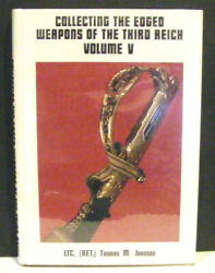 Collecting The Edged Weapons Of The Third Reich By Thomas Johnson 1985 Signed