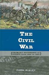 The Civil War Primary Documents On Events From 1860 To 1865 By Ford Risley Eng
