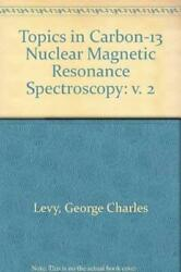 Topics In Carbon-13 Nuclear Magnetic Resonan... By Levy, George Charles Hardback