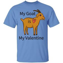 Funny Valentine Day T Shirt My Goat Is My Valentine Farm Lovers