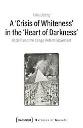 And039crisis Of Whitenessand039 In The And039heart Of Darknes - Racism And The Congo Reform Mov