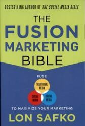 The Fusion Marketing Bible Fuse Traditional Media, Social Media, And Digital M...