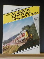 Algoma Central Railway Story, The By Dale Wilson Nickel Belt Rails 4 Soft Cover