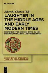 Laughter In The Middle Ages And Early Modern Times Epistemology Of A Fundamenta