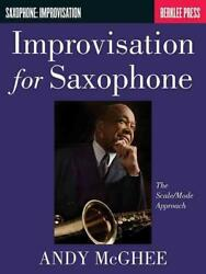Improvisation For Saxophone The Scale Mode Approach By Andy Mcghee English Pa