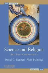 Science And Religion Are They Compatible [point/counterpoint]