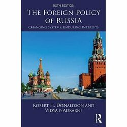 The Foreign Policy Of Russia - Paperback New Donaldson Robe 10/10/2018