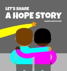 Let's Share A Hope Story By Shawnta Smith Sayner English Hardcover Book Free S