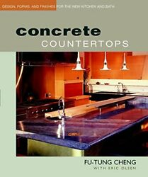 Concrete Countertops Design, Forms And Finishe, Cheng, Olsen-.