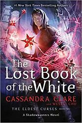 The Lost Book Of The White 2 The Eldest Curses By Cassandra Clare Hardcover