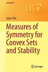 Measures Of Symmetry For Convex Sets And Stability By Gabor Toth English Paper