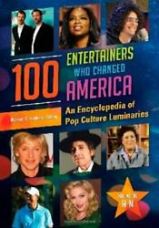 100 Entertainers Who Changed America [2 Volumes Sickels-.