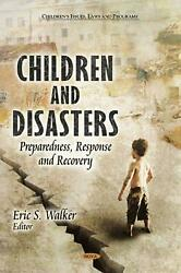 Children And Disasters Preparedness Response And Recovery By Eric S. Walker Engli