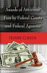 Awards Of Attorneys Fees By Federal Courts, Federal Agencies And Selected Foreign