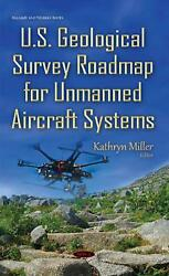 U.s. Geological Survey Roadmap For Unmanned Aircraft Systems By Kathryn Miller
