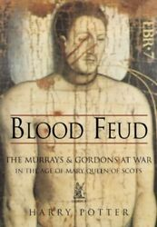 Blood Feud The Murrays And Gordons At War In The A... By Harry Potter Paperback