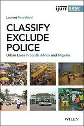 Classify, Exclude, Police Urban Lives In South Africa And Nigeria By Laurent Fo