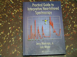 Practical Guide To Interpretive Near-infrared Spectroscopy By Weyer And Workman