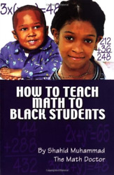 Shahid Muhammad-how To Teach Math To Black Students Book New