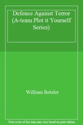 Defence Against Terror A-team Plot It Yourself S By William Rotsler