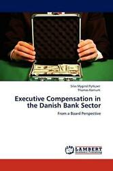 Executive Compensation In The Danish Bank Sector From A Board Perspective By Si