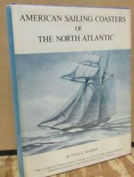 American Sailing Coasters Of The North Atlantic By Paul Morris-first Edition/dj