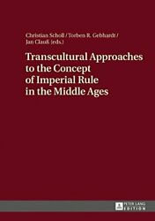 Transcultural Approaches To The Concept Of Impe, Scholl, Clauss, Gebhardt..