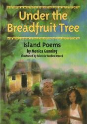 Under The Breadfruit Tree Island Poems Hardcover Monica Gunning