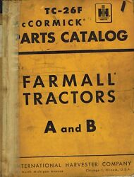International Vintage Farmall A B Tractors Parts Manual Tc-26f