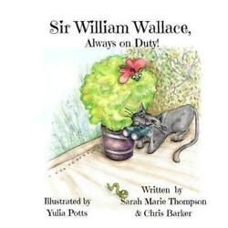 Sir William Wallace, Always On Duty By Chris Barker English Paperback Book Fr