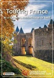 The Touring France 2019 In A Caravan Motorhome Or Tent Car... By Walters Kate