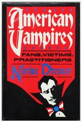 American Vampires Fans, Victims, Practitioners By Norine Dresser, 1989 W4