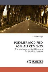 Polymer Modified Asphalt Cements Characterization Of Aged Bitumens For Recyclin