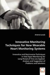 Innovative Monitoring Techniques For New Wearable Heart Monitoring Systems By An