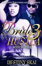 Bride Of A Hustla 3 After The Pain By Destiny Skai English Paperback Book Fre