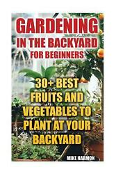 Gardening In The Backyard For Beginners30+ Best Fruits And Vegetables To Plant