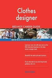 Clothes Designer Red-hot Career Guide 2512 Real Interview Questions By Red-hot