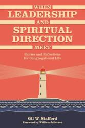 When Leadership And Spiritual Direction Meet Stories And Reflections For Con...