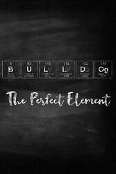 Bulldog the Perfect Element: Pet Health Record Periodic Table Inspired Dog Vacc
