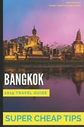 Super Cheap Bangkok Travel Guide 2019 Your Ultimate Guide To Bangkok. Have The