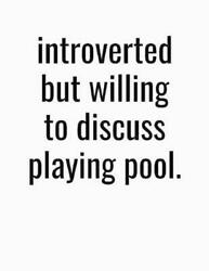 Introverted But Willing To Discuss Playing Pool College Ruled Composition Noteb