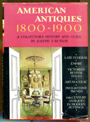 American Antiques 1800-1900 A Collector's History And Guide By Joseph Butler-1965